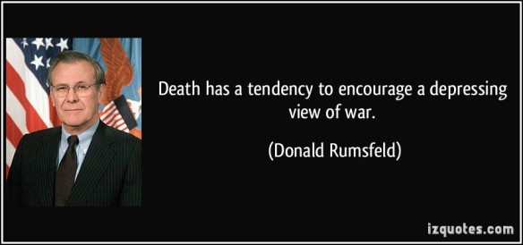quote-death-has-a-tendency-to-encourage-a-depressing-view-of-war-donald-rumsfeld-159949